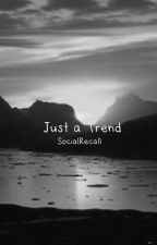 Just a Trend by SocialRecall