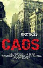 CAOS. [Ciudad Rebelde] PRÓXIMAMENTE. by DRCTKSS