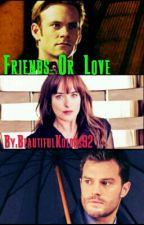Friends Or Love  by BeautifulKolors92