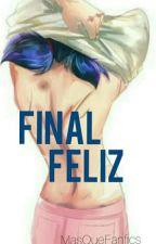 Final Feliz (QDEC 2) by MasQueFanfics