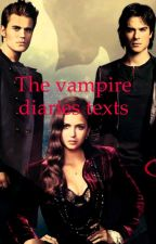 The vampire diaries texts by tvd_ouat_pll