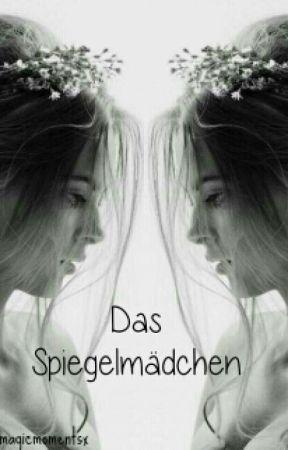 Das Spiegelmädchen by xmagicmomentsx