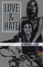 Love & Hate by bnkroll_leah