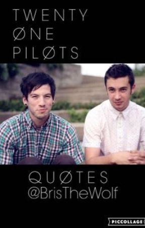 Twenty Øne Piløts Quotes by joshslefteye