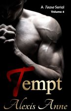 Tempt: Volume 4 by AlexisAnneBooks