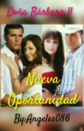 Doña Bárbara 2 : Nueva Oportunidad
