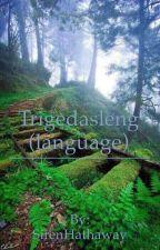 Trigedasleng (language)✔  by ItsOnlySiren