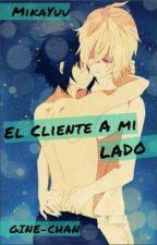 El Cliente A Mi Lado [MikaYuu] by Gine-chan
