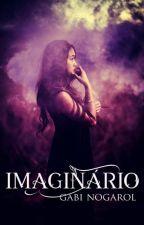Imaginário [SENDO REESCRITA] by gabsnogarol