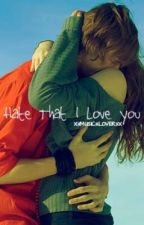 Hate That I Love You by XxMUSICxLOVERxX