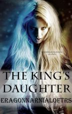 The King's Daughter by EragonNarniaLOFTRs