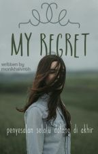 My Regret (Revisi) by monikhalvnth