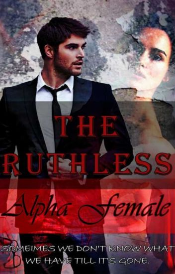 The Ruthless Alpha Female