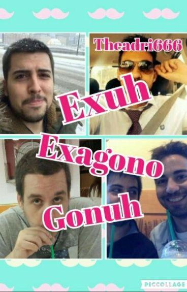 Exuh ~ Gonuh ~ Gonexo(Exagono) Quien Ganará