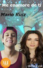 Me enamore de ti-Mario ruiz© by ibearysk
