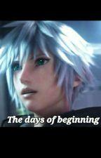 The Days Of Beginning (Riku X Reader) by ptryy_