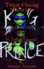 Tmnt #Swag: Truth or Dare (ft. Punks/Lizards) by Alondra_Hamato