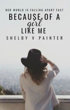 Because of a Girl Like Me  by Shelby_Painter