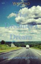 The Dreamer's Dream by NoNameAsOfNow