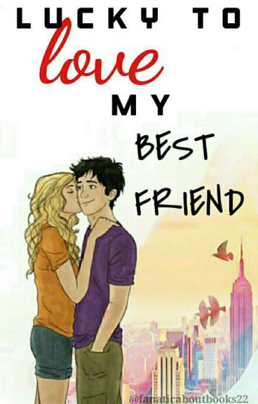 Lucky To Love My Best Friend (Percabeth AU)