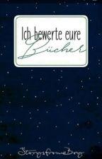 ICH BEWERTE EURE BÜCHER!!! by StorysfromaBoy