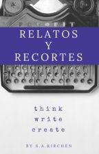 RELATOS  Y RECORTES by KirchenKirchen