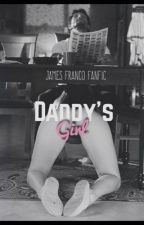 Daddy's Girl (James Franco FanFic) by JazzlynLovesDowney