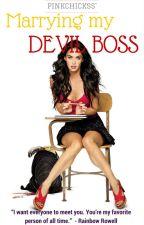 Marrying My Devil Boss by PinkChickss