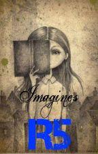 R5 IMAGINES by RossIsA_Blondie