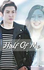 Half Of Me [ChanJoy || On Hiatus] by j_almathea