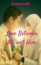 Love Between Me And Him by isyaezam00