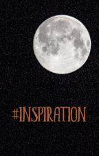 #Inspiration by unefangirlenrage