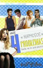 Mis 4 Hermosos Problemas by N-Y-Lover