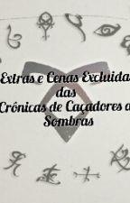 Extras e Cenas Excluidas Das Crônicas de Caçadores de Sombras by Lukaz-Youngblood