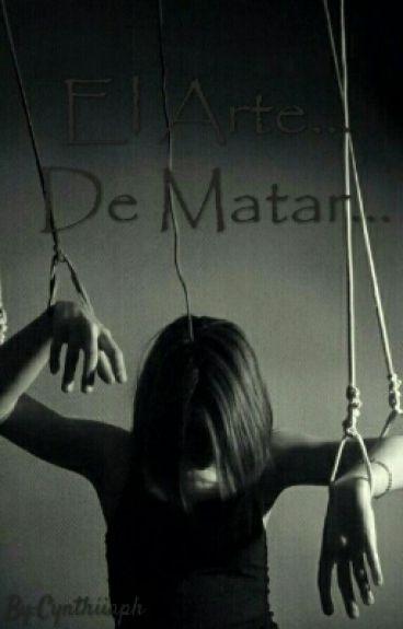 El Arte, De Matar...