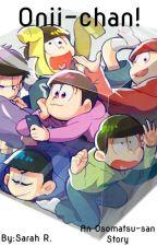 Onii-chan! (An Osomatsu-san Story) by HoM32TuCk