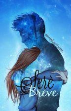 Sere Breve...(Zodiac Love/Friends) by -JereLinternasLokas-