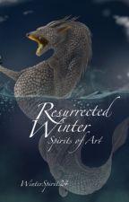 Resurrected Winter ~ Spirits of Art by WinterSpirit24