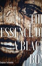 The Essence of a Black Boy by truthkvng