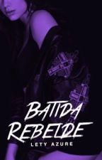 Batida Rebelde by azurelion