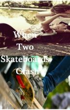 When Two Skateboards Crash by TheWonderfulChocolat
