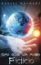 Como criar um mundo fictício {COMPLETO} by Rafaajpg