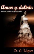 Amor y Delirio by DulceCLpez