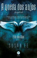 A Queda Dos Anjos - Fim Dos Dias Vol 1 - Susan Ee  by Marilia_ingred