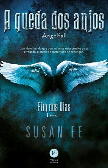 A Queda Dos Anjos - Fim Dos Dias Vol 1 - Susan Ee