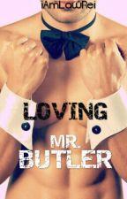 Loving Mr. Butler by ElleAndrade