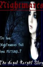 Nightmares - The Angel Knight Story by XxxoKaylaXxxo