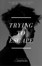 Trying to Escape by LJJosephine