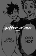 suffer w/ me by doichi