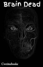 Brain Dead by Cwritesbooks